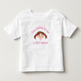 Im going to be a big sister - girl with brown hair tee shirt