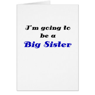 Im Going to be a Big Sister Greeting Card