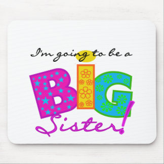 I'm Going to be a BIG Sister Mouse Pad