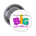 I'm Going to be a BIG Sister Pinback Button