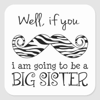 I'm Going to be a Big Sister Square Sticker