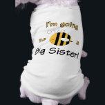 "I&#39;m going to be a big sister! T-Shirt<br><div class=""desc"">Dog clothing.</div>"
