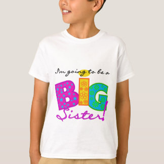 I'm Going To Be A Big Sister Tshirts