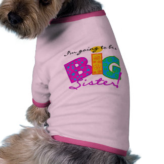 I'm Going To Be A Big Sister Tshirts Dog Clothes