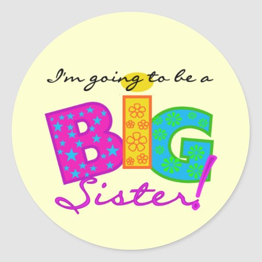 I'm Going To Be A Big Sister Tshirts Classic Round Sticker