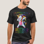 I'm Going To Be A Brother 2020 Unicorn T-Shirt