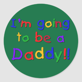 I'm Going to be a Daddy Classic Round Sticker