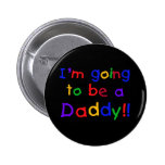 I'm Going to be a Daddy Pinback Button