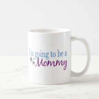 I'm going to be a mommy coffee mug