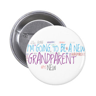I'm going to be a new Grandparent! Pinback Button
