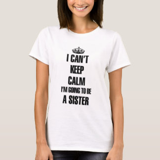 I'm going to be a Sister T-Shirt
