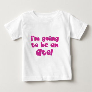 I'm going to be an Ate! T-shirt