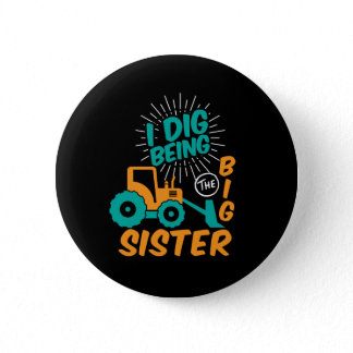 I'm Going To Be Big Sister Tractor Cartoon Button