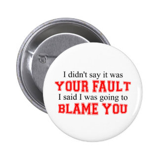 I'm Going To Blame You 2 Inch Round Button