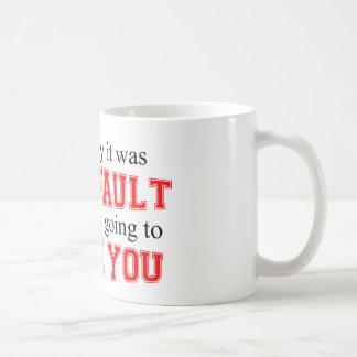 I'm Going To Blame You Coffee Mug