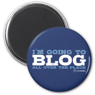 I'm going to blog all over the place (LiveJournal) 2 Inch Round Magnet