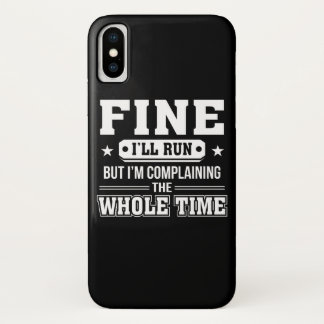 Im Going To Complain Whole Time Running iPhone X Case