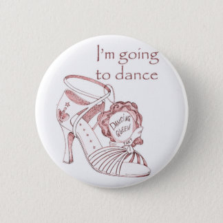 I'm going to dance pinback button