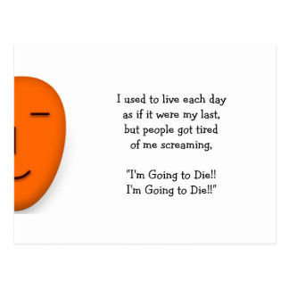 I'm Going to Die - Send a Smile - Funny Postcard