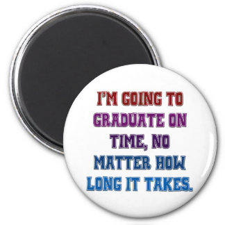 I'm Going To Graduate Fridge Magnet