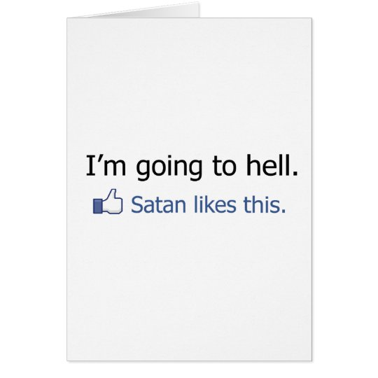 I'm going to hell Facebook status design Card