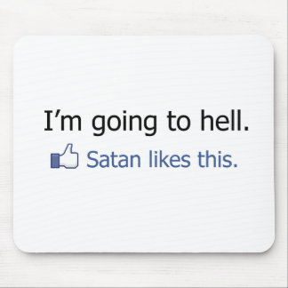 I'm going to hell Facebook status design Mouse Pad
