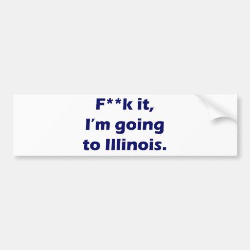 I'm going to Illinois Bumper Sticker