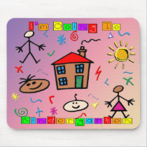 I'm Going to Kindergarten Mouse Pad