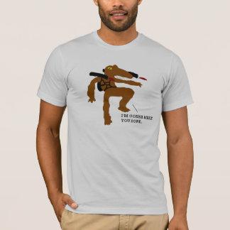I'm Going To Make You Sore. T-Shirt