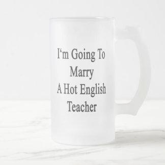 I'm Going To Marry A Hot English Teacher Coffee Mugs