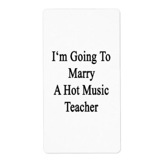 I'm Going To Marry A Hot Music Teacher Custom Shipping Label