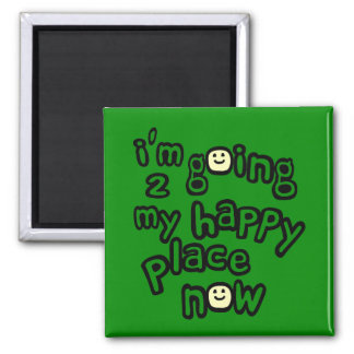 I'm Going To My Happy Place Now With Smiley Faces 2 Inch Square Magnet