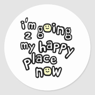 I'm Going To My Happy Place Now With Smiley Faces Classic Round Sticker