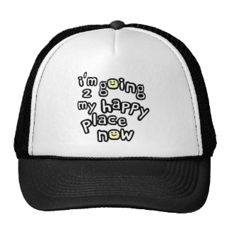 I'm Going To My Happy Place Now With Smiley Faces Hats