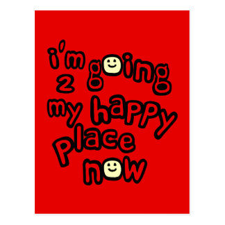 I'm Going To My Happy Place Now With Smiley Faces Postcard