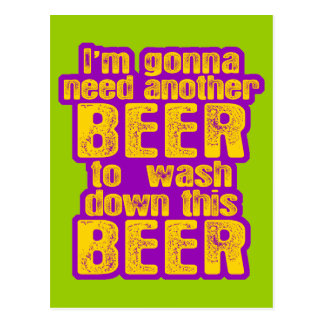 I'm Going to Need Another Beer Postcard