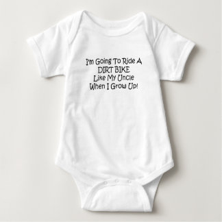 Im Going To Ride A Dirt Bike Like My Uncle When I Baby Bodysuit