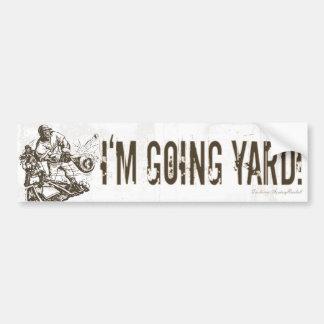 I'm Going Yard! Bumpersticker Bumper Sticker