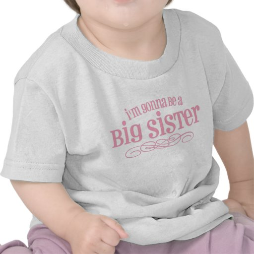 I'm Gonna Be A Big Sister Shirts