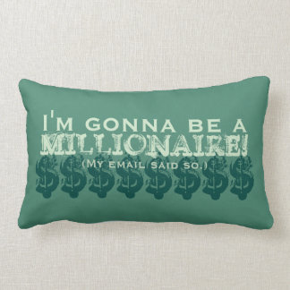 I'm Gonna Be a Millionaire! (My email said so.) Lumbar Pillow