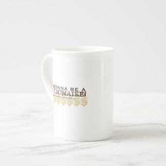 I'm Gonna Be a Millionaire! (My email said so.) Porcelain Mugs