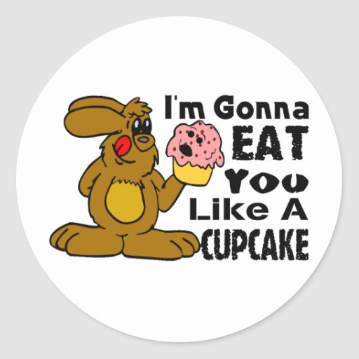 I'm Gonna Eat You Like A Cupcake Round Stickers