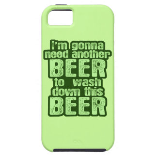 I'm Gonna Need Another Beer iPhone 5 Cover