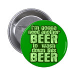 I'm Gonna Need Another Beer Pins