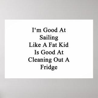 I'm Good At Sailing Like A Fat Kid Is Good At Clea Poster