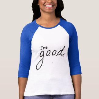 I'm Good - g.o.o.d. T-Shirt