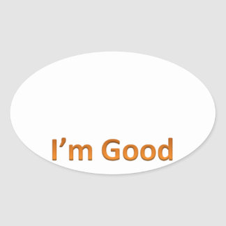 i'm good oval sticker