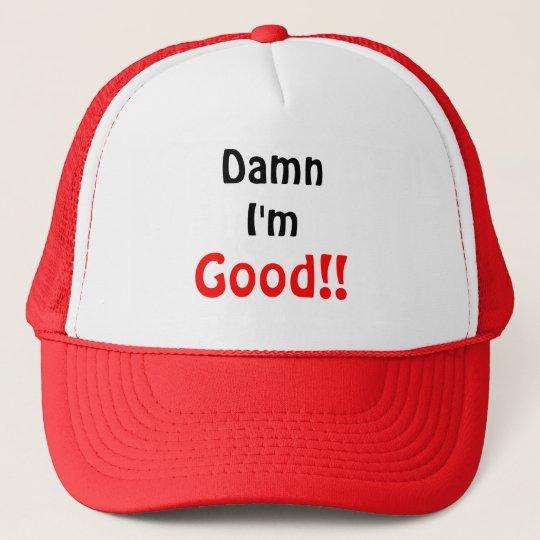 I'm Good Trucker Hat