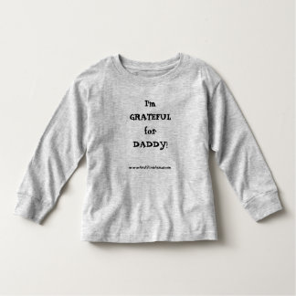 I'm GRATEFUL for DADDY! Girl's long-sleeved T Toddler T-shirt