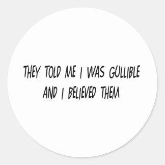 I'm Gullible Classic Round Sticker